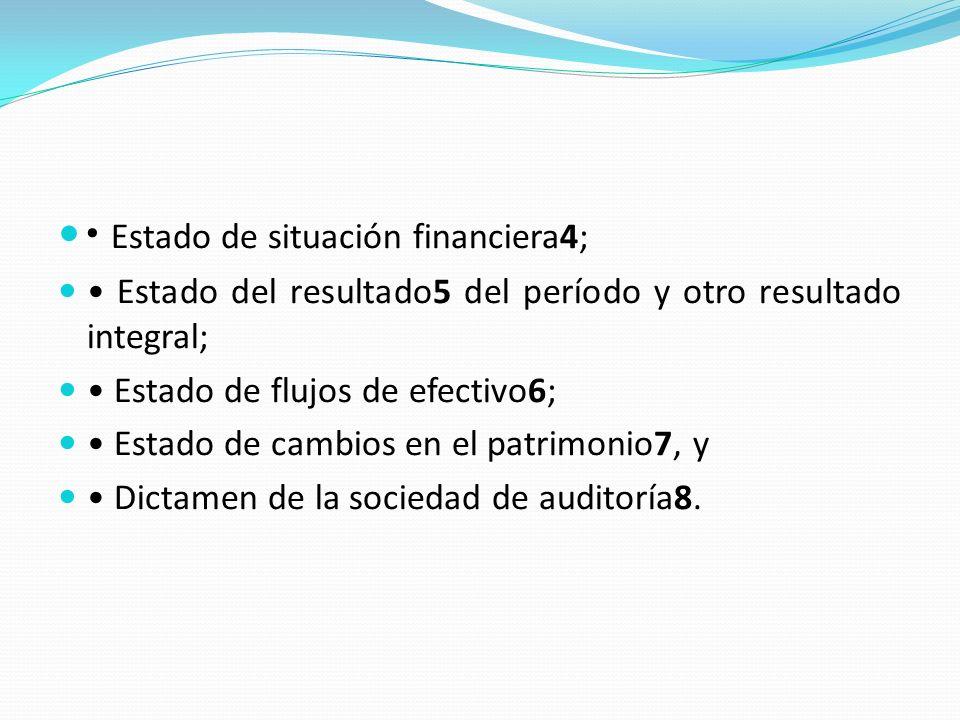 • Estado de situación financiera4;