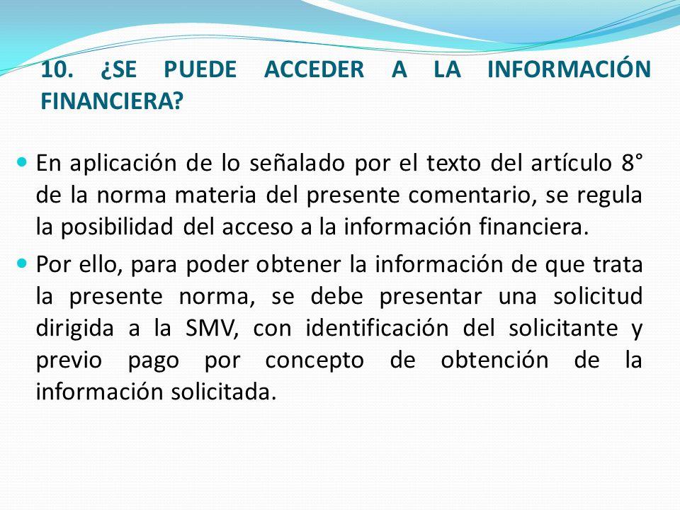 10. ¿SE PUEDE ACCEDER A LA INFORMACIÓN FINANCIERA