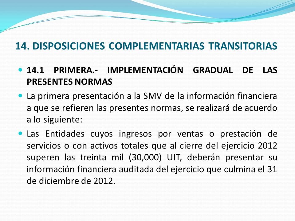 14. DISPOSICIONES COMPLEMENTARIAS TRANSITORIAS