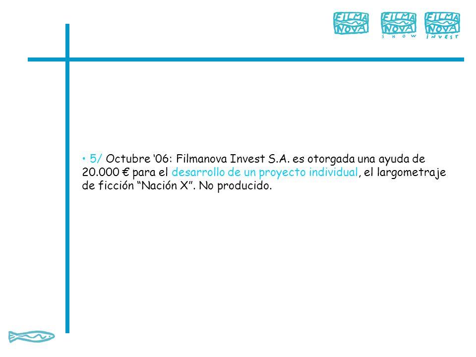 5/ Octubre '06: Filmanova Invest S. A. es otorgada una ayuda de 20