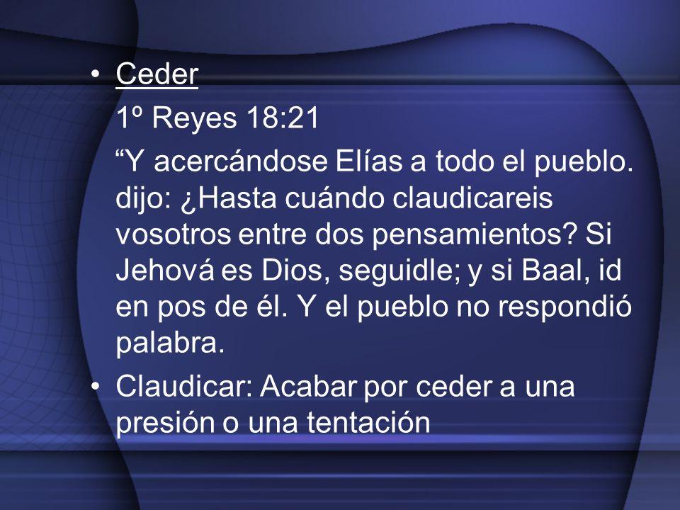 Ceder 1º Reyes 18:21.