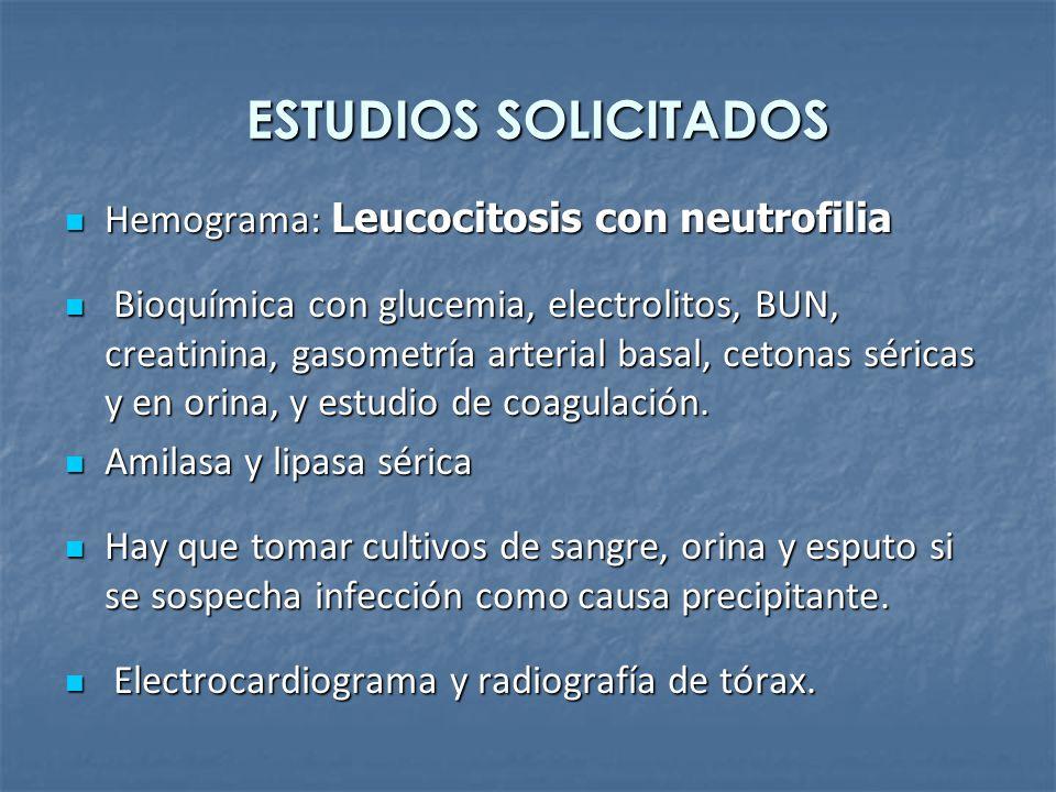 ESTUDIOS SOLICITADOS Hemograma: Leucocitosis con neutrofilia