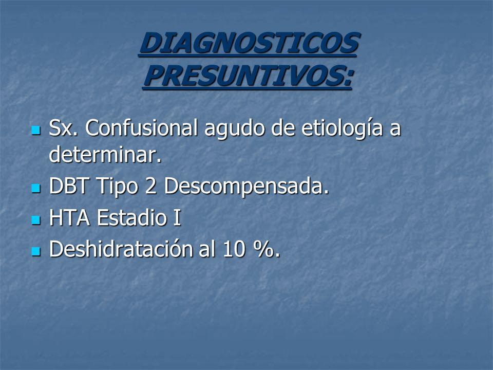 DIAGNOSTICOS PRESUNTIVOS: