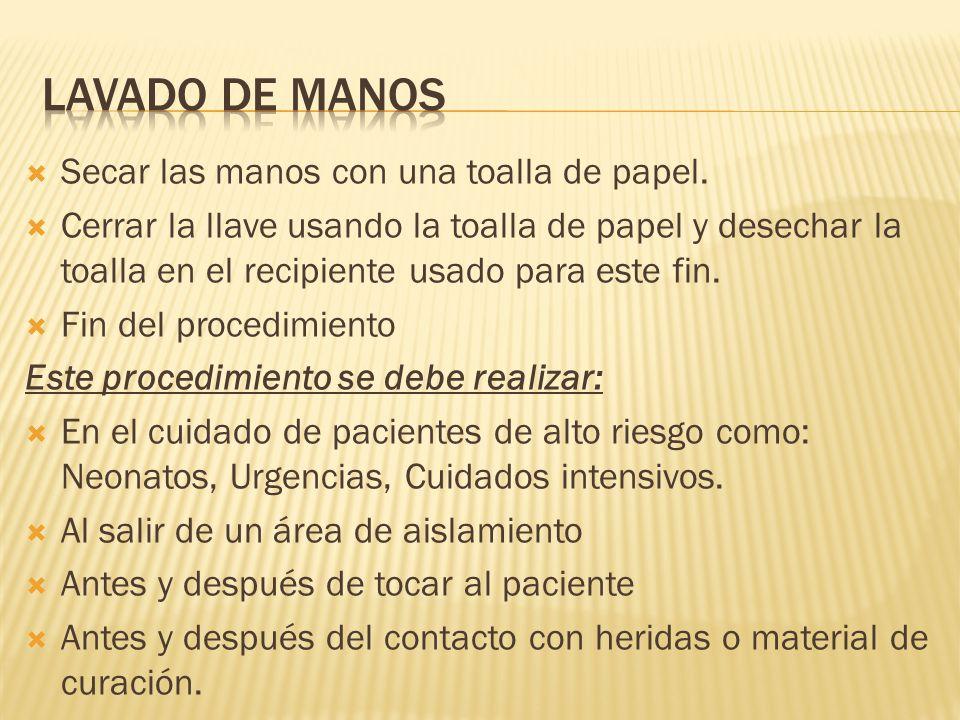 Lavado de manos Secar las manos con una toalla de papel.