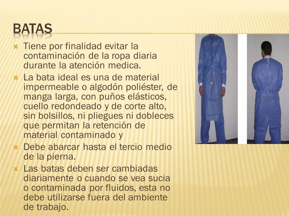 batas Tiene por finalidad evitar la contaminación de la ropa diaria durante la atención medica.