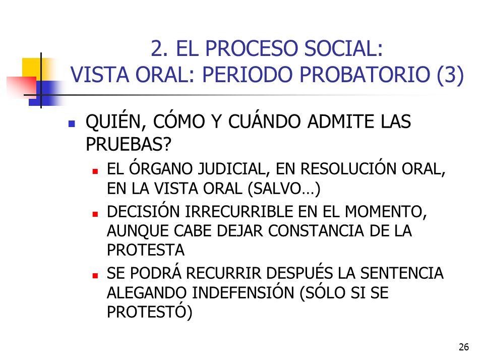 2. EL PROCESO SOCIAL: VISTA ORAL: PERIODO PROBATORIO (3)
