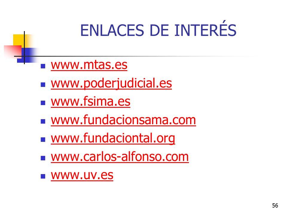 ENLACES DE INTERÉS www.mtas.es www.poderjudicial.es www.fsima.es