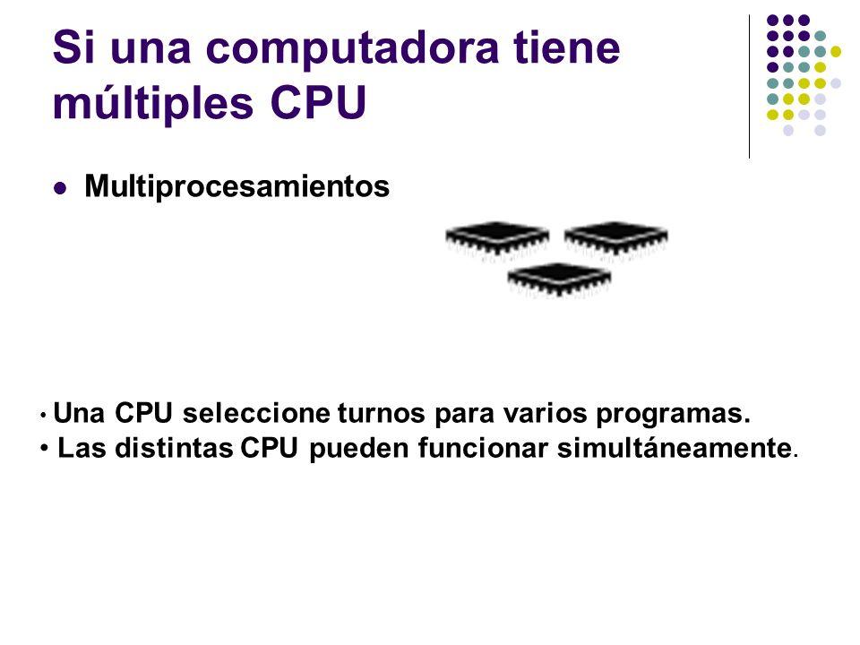 Si una computadora tiene múltiples CPU