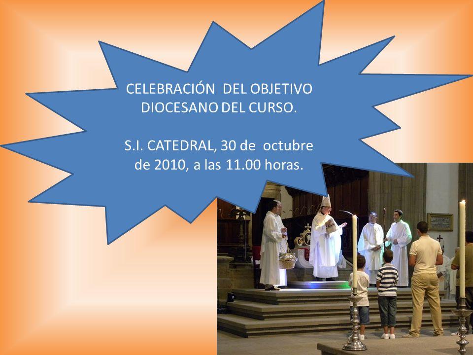 CELEBRACIÓN DEL OBJETIVO DIOCESANO DEL CURSO.