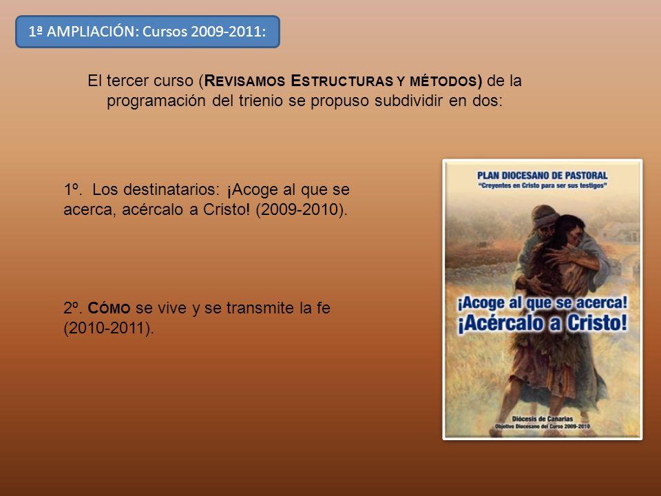 1ª AMPLIACIÓN: Cursos 2009-2011: