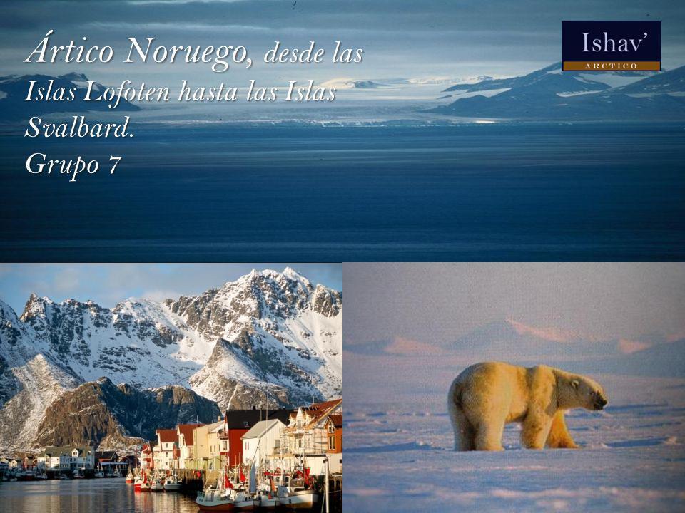 Ártico Noruego, desde las Islas Lofoten hasta las Islas Svalbard.