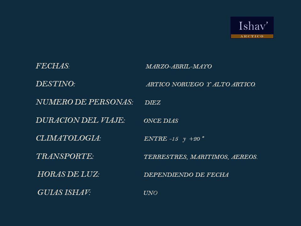 FECHAS: MARZO-ABRIL-MAYO DESTINO: ARTICO NORUEGO Y ALTO ARTICO