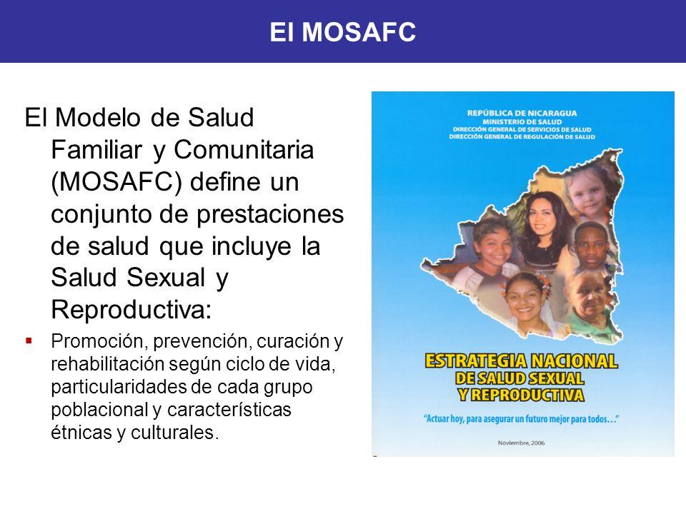 El MOSAFC El Modelo de Salud Familiar y Comunitaria (MOSAFC) define un conjunto de prestaciones de salud que incluye la Salud Sexual y Reproductiva: