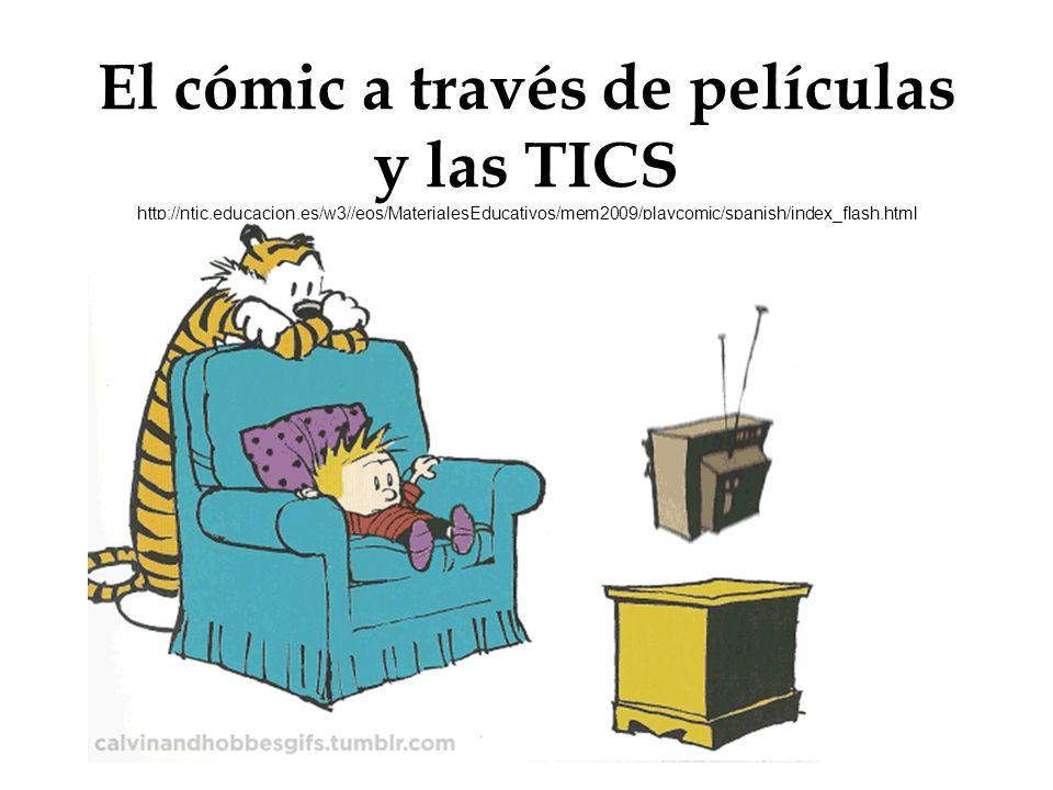 El cómic a través de películas y las TICS http://ntic. educacion