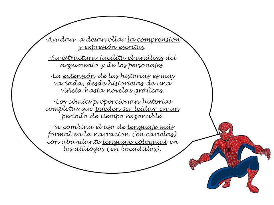 -Ayudan a desarrollar la comprensión y expresión escritas.