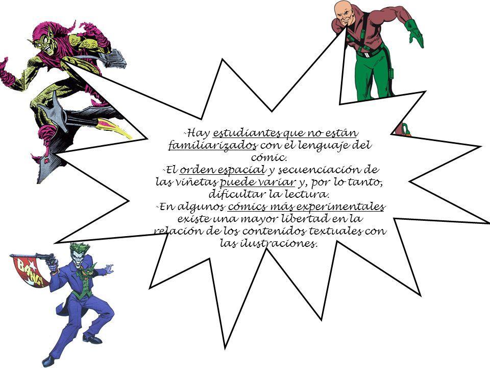 -Hay estudiantes que no están familiarizados con el lenguaje del cómic.
