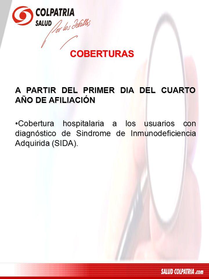 COBERTURAS A PARTIR DEL PRIMER DIA DEL CUARTO AÑO DE AFILIACIÓN