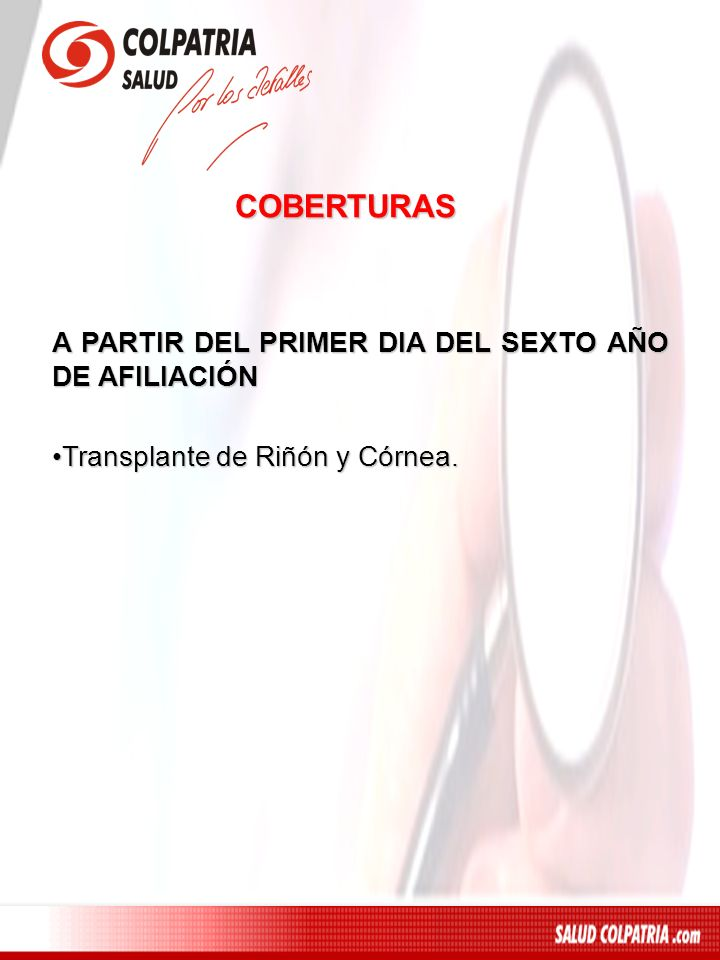 COBERTURAS A PARTIR DEL PRIMER DIA DEL SEXTO AÑO DE AFILIACIÓN