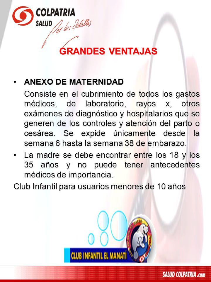 GRANDES VENTAJAS ANEXO DE MATERNIDAD