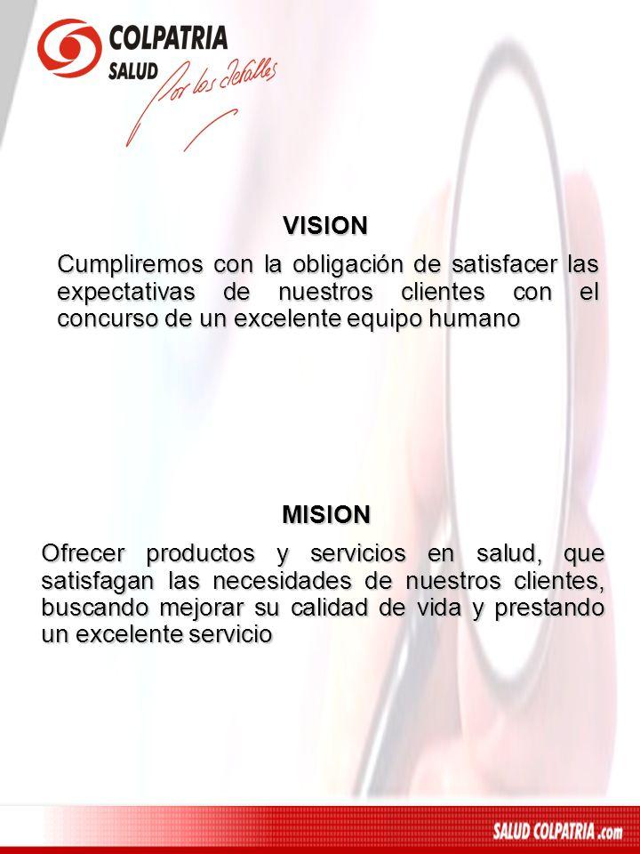 VISION Cumpliremos con la obligación de satisfacer las expectativas de nuestros clientes con el concurso de un excelente equipo humano.