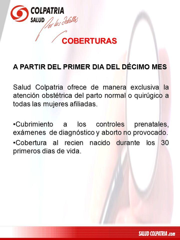 COBERTURAS A PARTIR DEL PRIMER DIA DEL DÉCIMO MES