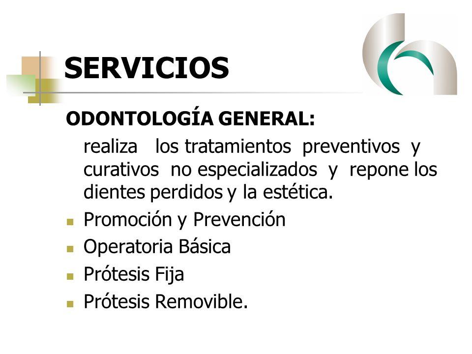 SERVICIOS ODONTOLOGÍA GENERAL: