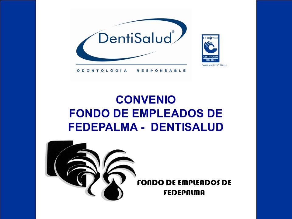 FONDO DE EMPLEADOS DE FEDEPALMA - DENTISALUD