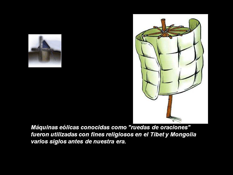 Máquinas eólicas conocidas como ruedas de oraciones fueron utilizadas con fines religiosos en el Tibet y Mongolia varios siglos antes de nuestra era.
