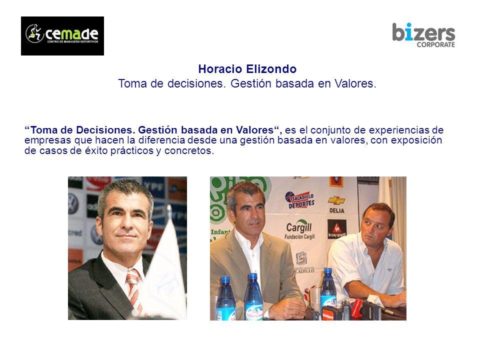 Horacio Elizondo Toma de decisiones. Gestión basada en Valores.