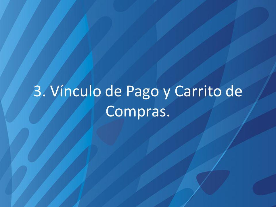 3. Vínculo de Pago y Carrito de Compras.