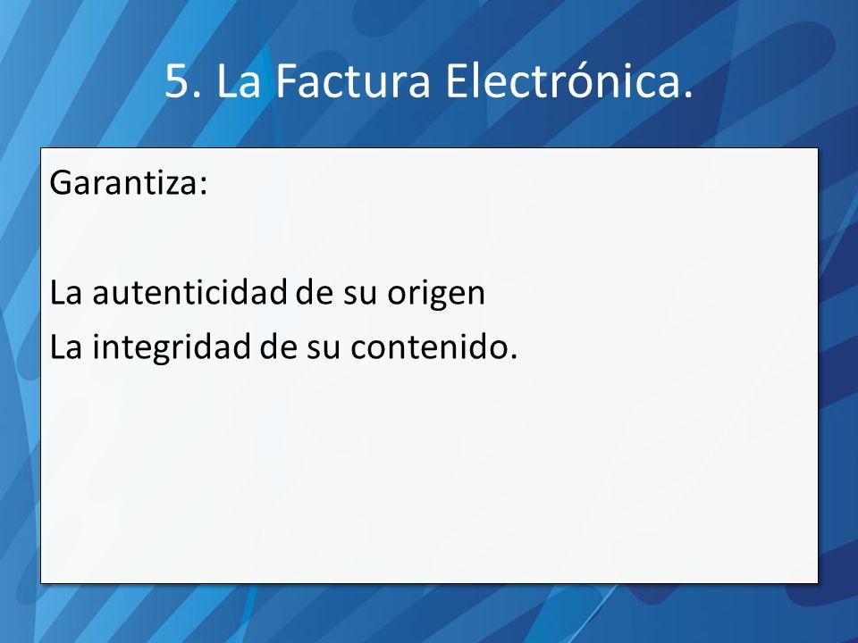 5. La Factura Electrónica.