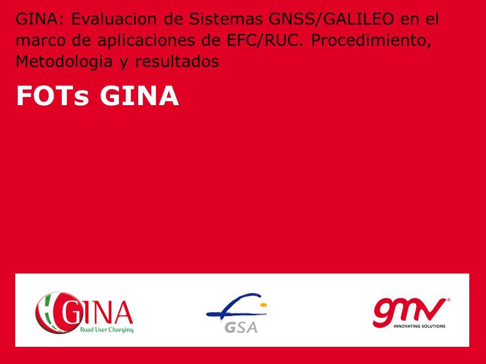 GINA: Evaluacion de Sistemas GNSS/GALILEO en el marco de aplicaciones de EFC/RUC. Procedimiento, Metodologia y resultados