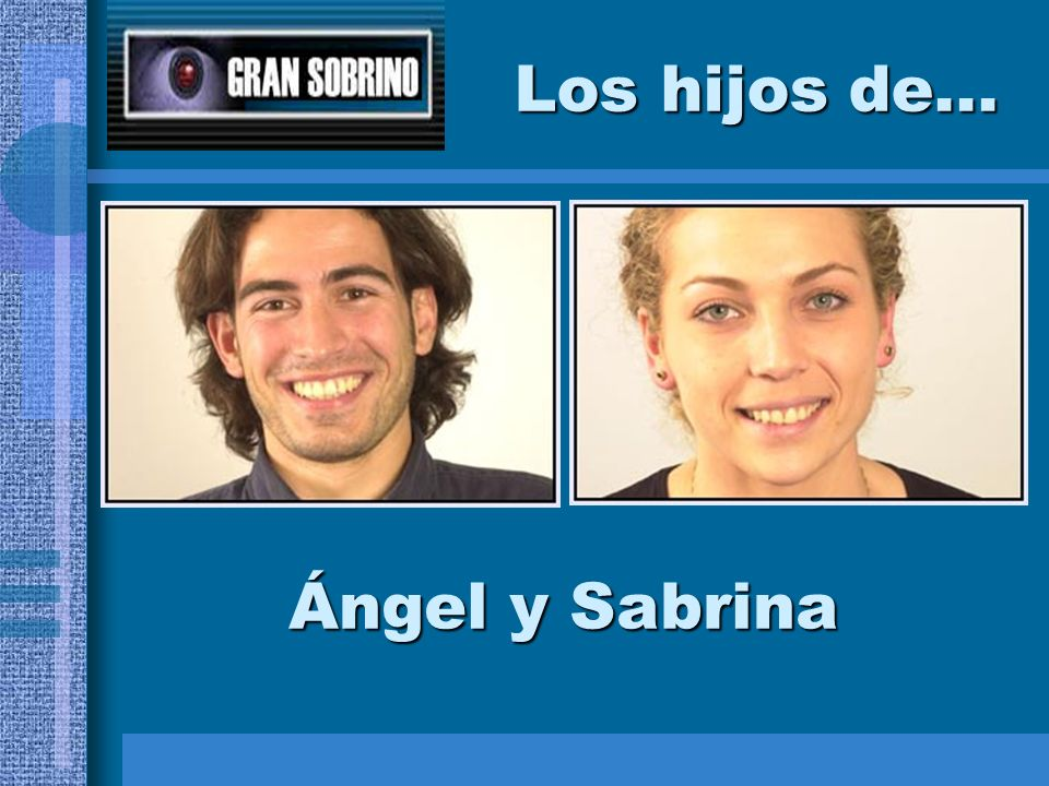 Los hijos de... Ángel y Sabrina