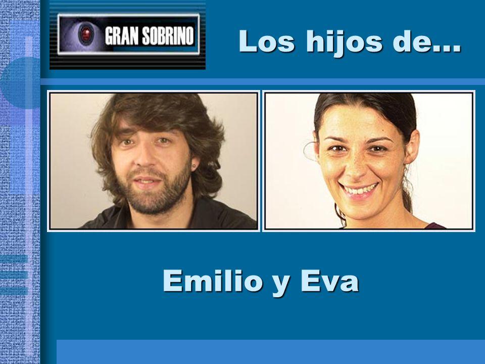 Los hijos de... Emilio y Eva