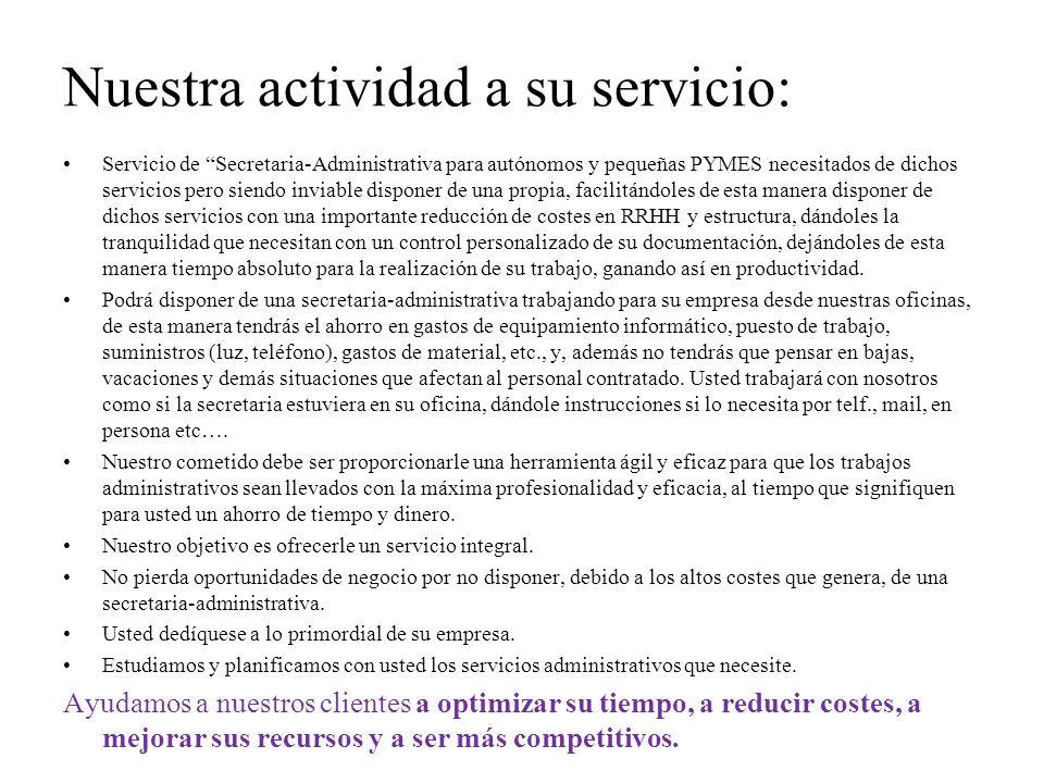 Nuestra actividad a su servicio: