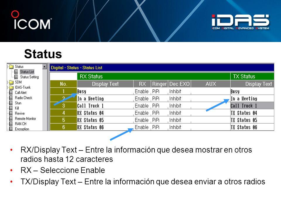 Status RX/Display Text – Entre la información que desea mostrar en otros radios hasta 12 caracteres.