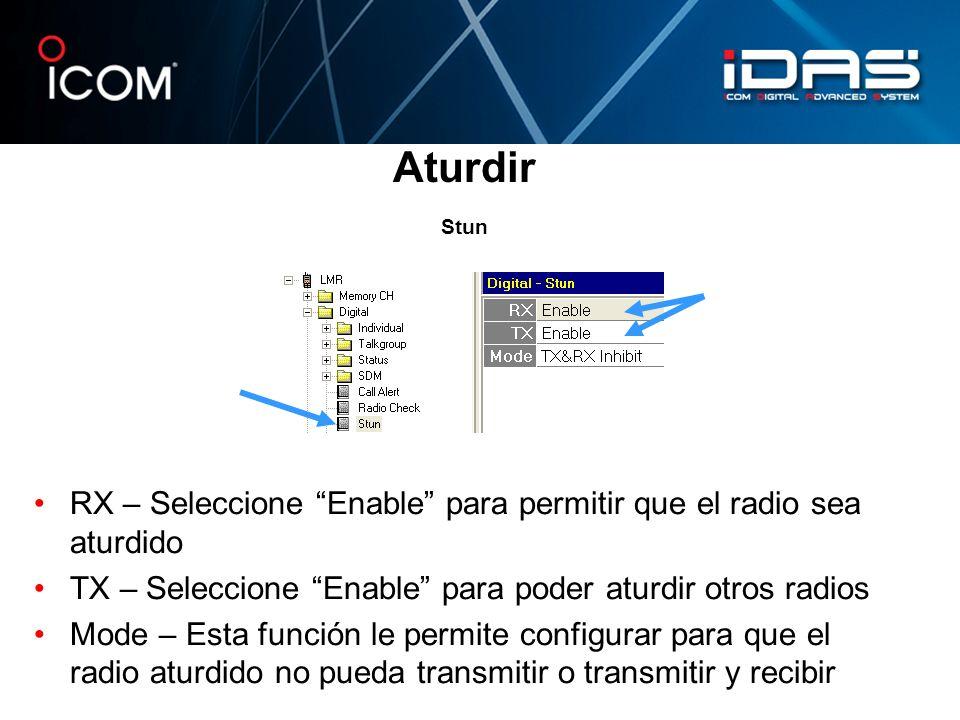 Aturdir Stun RX – Seleccione Enable para permitir que el radio sea aturdido. TX – Seleccione Enable para poder aturdir otros radios.