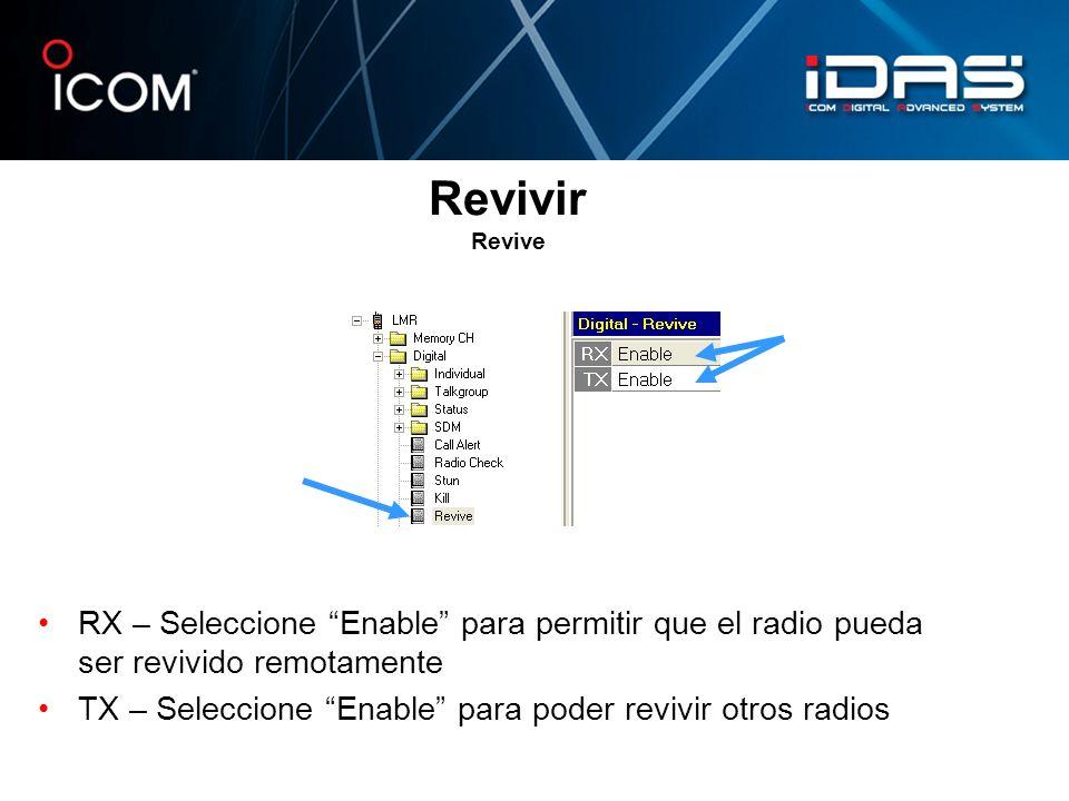 Revivir Revive RX – Seleccione Enable para permitir que el radio pueda ser revivido remotamente.