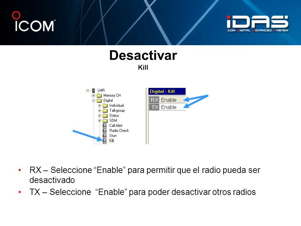 Desactivar Kill RX – Seleccione Enable para permitir que el radio pueda ser desactivado.