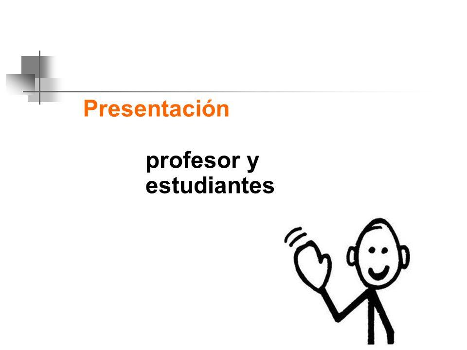 Presentación profesor y estudiantes