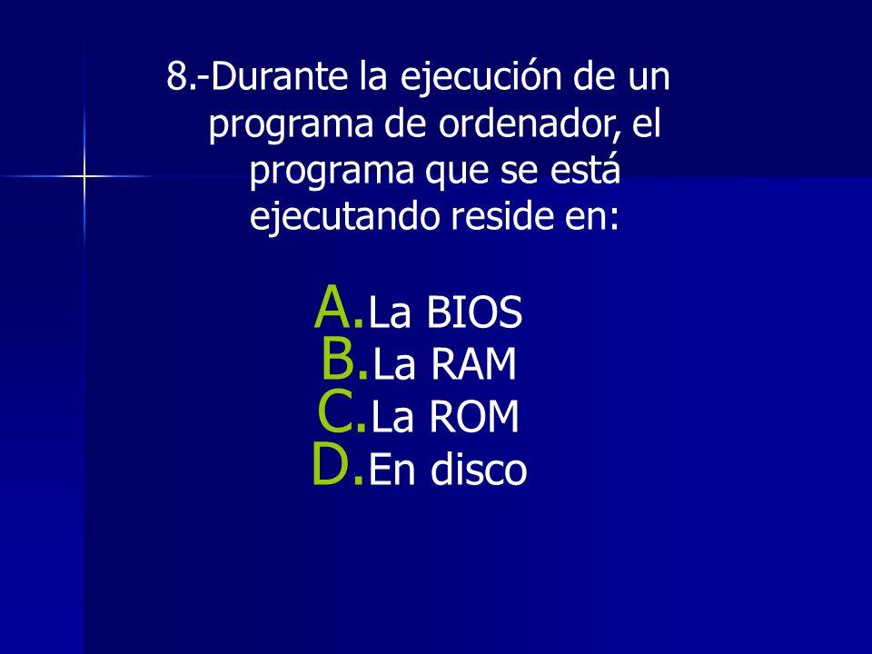 La BIOS La RAM La ROM En disco