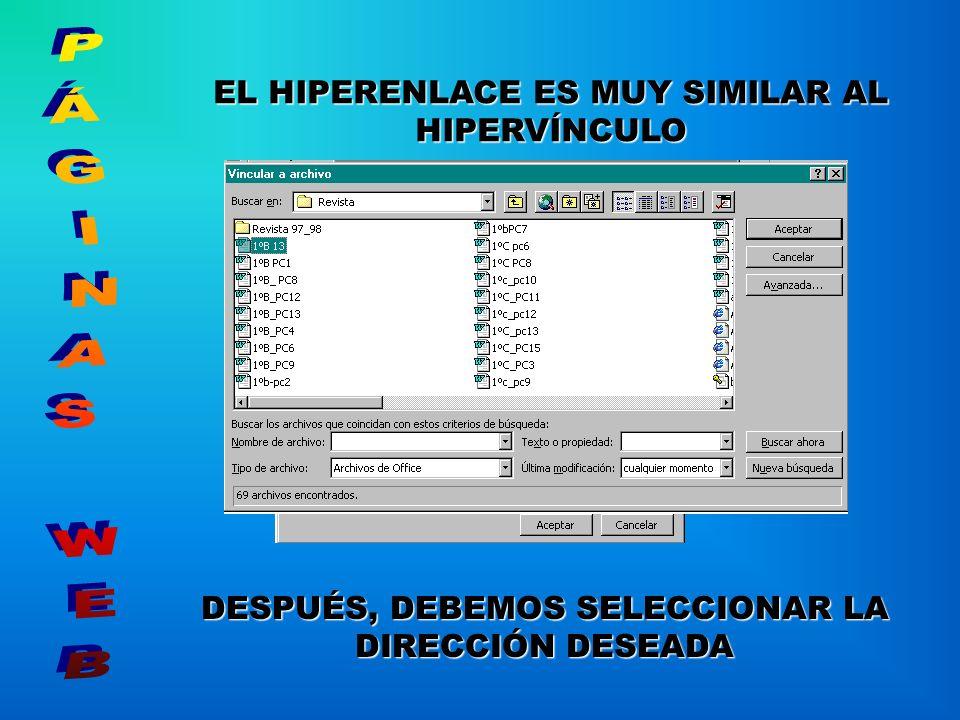 EL HIPERENLACE ES MUY SIMILAR AL HIPERVÍNCULO