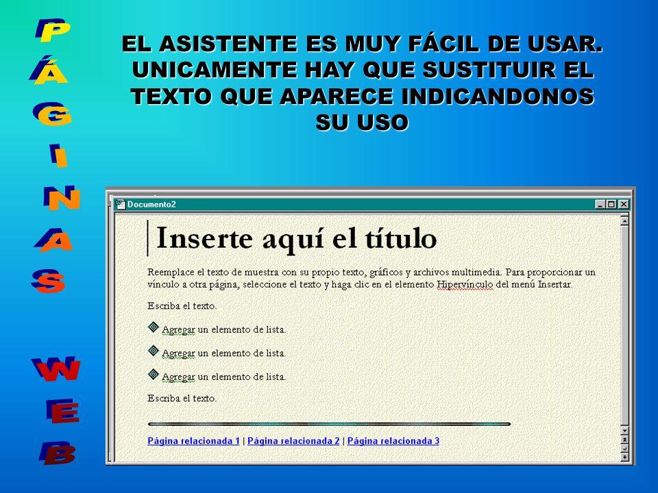 EL ASISTENTE ES MUY FÁCIL DE USAR