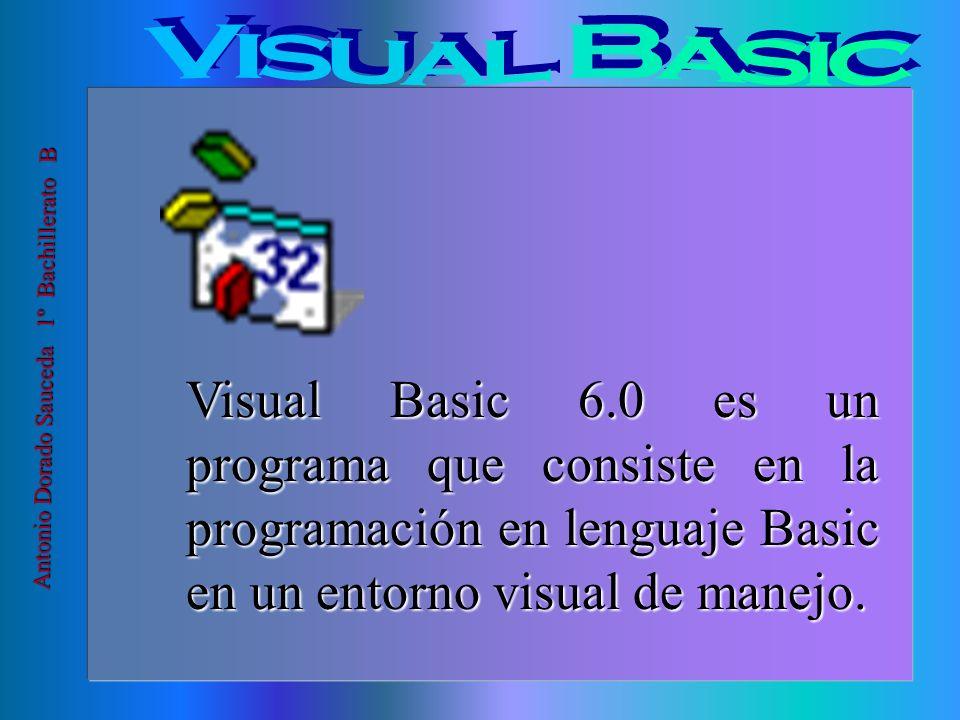 Visual Basic Antonio Dorado Sauceda 1º Bachillerato B.