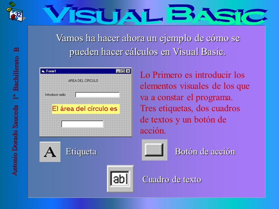 Visual Basic Vamos ha hacer ahora un ejemplo de cómo se pueden hacer cálculos en Visual Basic.