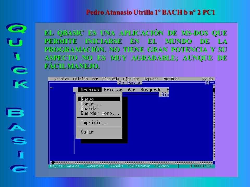 Quick Basic Pedro Atanasio Utrilla 1º BACH b nº 2 PC1