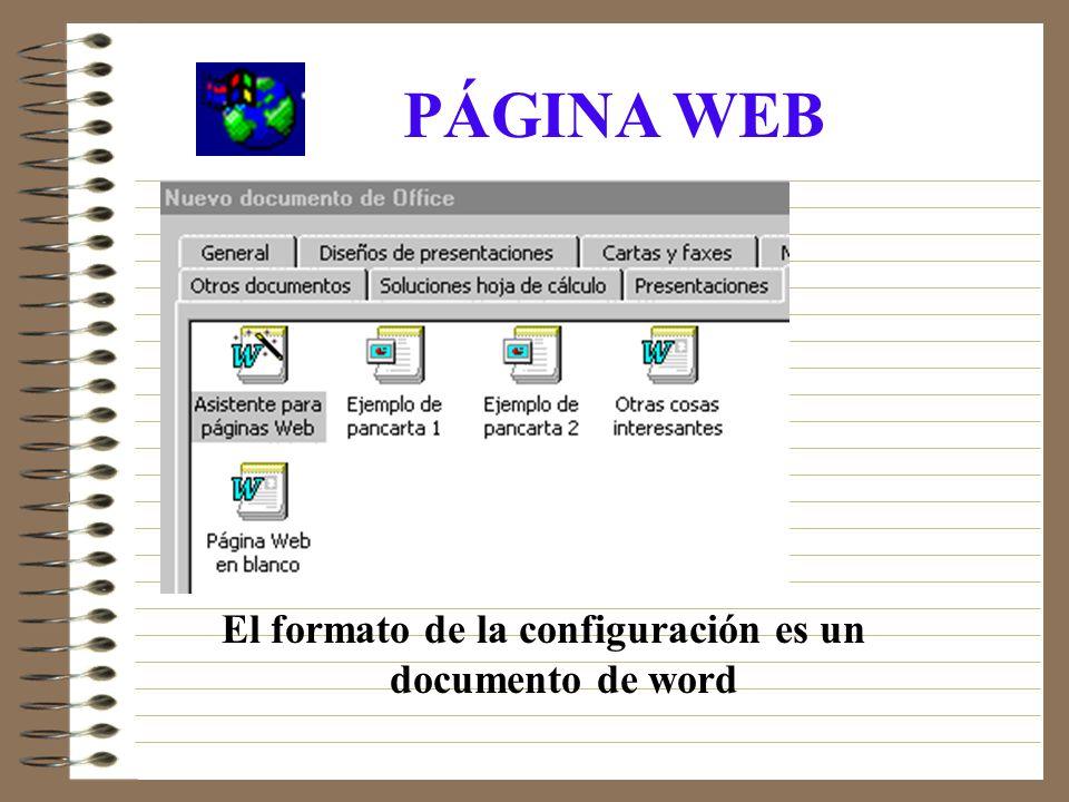 El formato de la configuración es un documento de word
