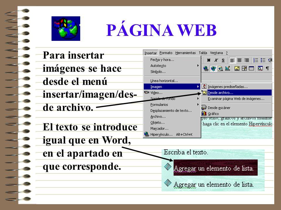 PÁGINA WEB Para insertar imágenes se hace desde el menú insertar/imagen/des-de archivo.