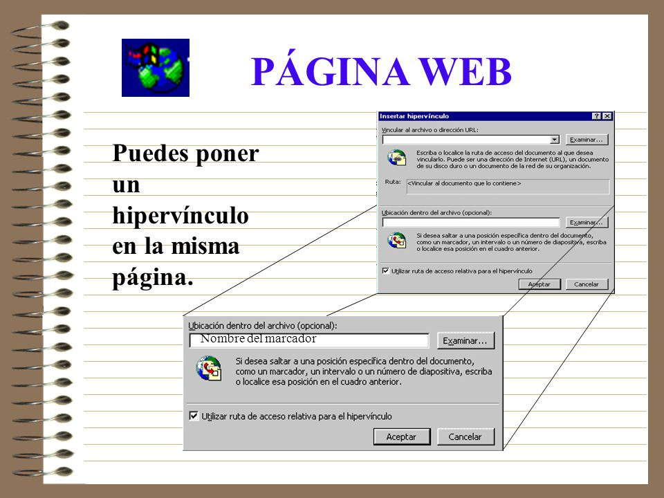 PÁGINA WEB Puedes poner un hipervínculo en la misma página.