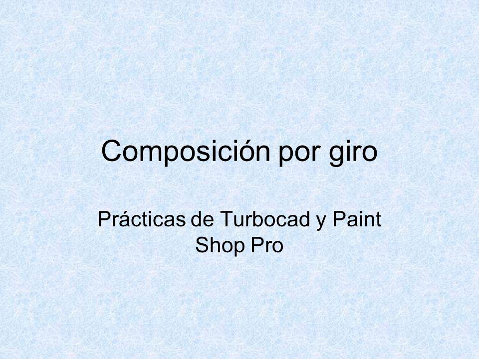 Prácticas de Turbocad y Paint Shop Pro